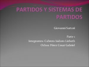 PARTIDOS Y SISTEMAS DE PARTIDOS Giovanni Sartori Parte