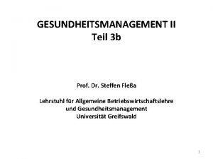 GESUNDHEITSMANAGEMENT II Teil 3 b Prof Dr Steffen