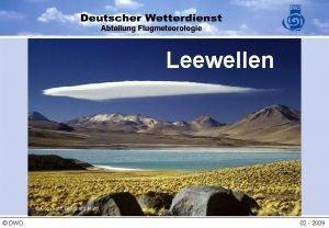 Abteilung Flugmeteorologie Leewellen Copyright Bernhard Mhr DWD 02