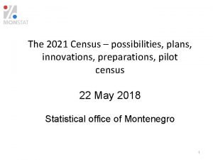 The 2021 Census possibilities plans innovations preparations pilot