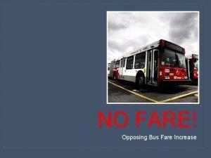 NO FARE Opposing Bus Fare Increase SITUATIONAL ANALYSIS