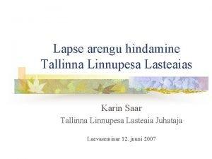 Lapse arengu hindamine Tallinna Linnupesa Lasteaias Karin Saar