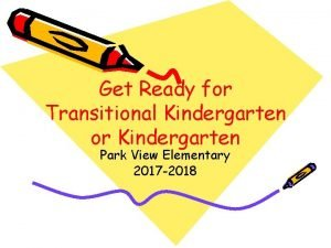 Get Ready for Transitional Kindergarten or Kindergarten Park