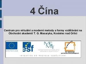 4 na Centrum pro virtuln a modern metody