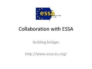 Collaboration with ESSA Building bridges http www essa