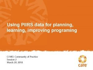 Using PIIRS data for planning learning improving programing