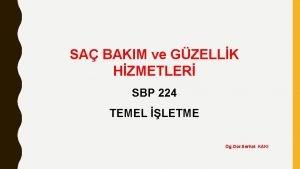 SA BAKIM ve GZELLK HZMETLER SBP 224 TEMEL