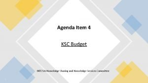 INTOSAI Knowledge Sharing Knowledge Services Committee Agenda Item