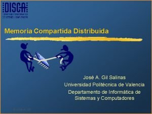 Memoria Compartida Distribuida Jos A Gil Salinas Universidad