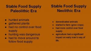 Stable Food Supply Paleolithic Era Stable Food Supply