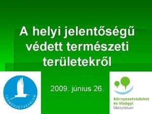 A helyi jelentsg vdett termszeti terletekrl 2009 jnius