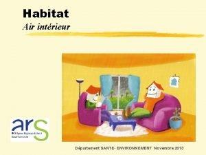 Habitat Air intrieur Habitat Dpartement SANTE ENVIRONNEMENT Novembre