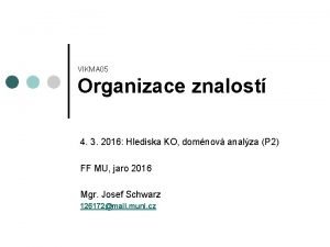 VIKMA 05 Organizace znalost 4 3 2016 Hlediska