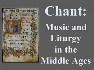 Chant Music and Liturgy in the Middle Ages