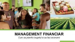 MANAGEMENT FINANCIAR Cum sa planifici bugetul si sa