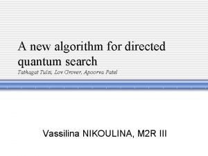 A new algorithm for directed quantum search Tathagat