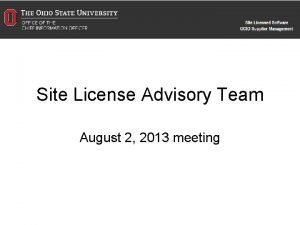 Site License Advisory Team August 2 2013 meeting