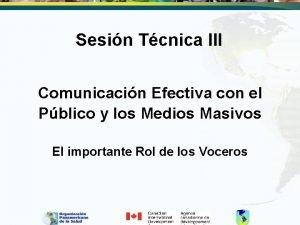 Sesin Tcnica III Comunicacin Efectiva con el Pblico