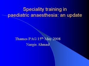Speciality training in paediatric anaesthesia an update Thames