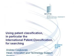 Using patent classification in particular the International Patent