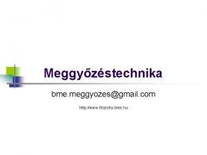 Meggyzstechnika bme meggyozesgmail com http www filozofia bme