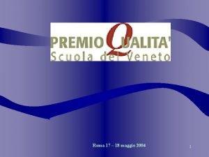 Roma 17 18 maggio 2004 1 FINALITA POLITICHE