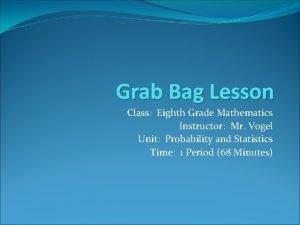 Grab Bag Lesson Class Eighth Grade Mathematics Instructor