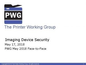 The Printer Working Group Imaging Device Security May