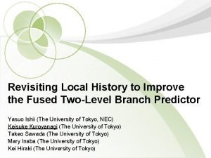 Revisiting Local History to Improve the Fused TwoLevel
