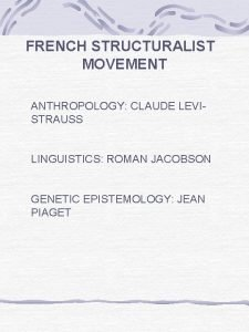 FRENCH STRUCTURALIST MOVEMENT ANTHROPOLOGY CLAUDE LEVISTRAUSS LINGUISTICS ROMAN