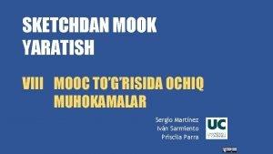 SKETCHDAN MOOK YARATISH VIII MOOC TOGRISIDA OCHIQ MUHOKAMALAR