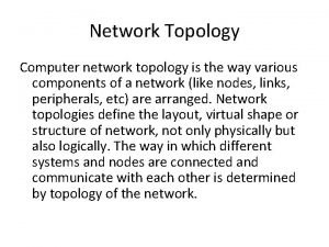 Network Topology Computer network topology is the way