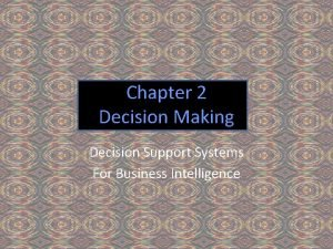 Chapter 2 Decision Making Decision Support Systems For