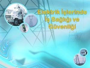 Elektrik Nedir Elektrik enerjisini oluturan akm salayanlar elektronlardr