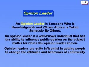 11 1 Opinion Leader An Opinion Leader is