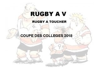 RUGBY A V RUGBY A TOUCHER COUPE DES