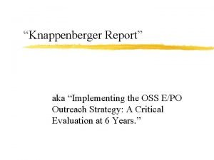Knappenberger Report aka Implementing the OSS EPO Outreach