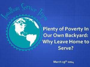 Plenty of Poverty In Our Own Backyard Why