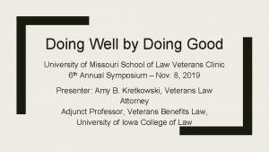 Doing Well by Doing Good University of Missouri