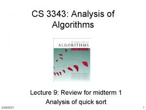 CS 3343 Analysis of Algorithms Lecture 9 Review