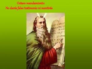 Octavo mandamiento No dars falso testimonio ni mentirs