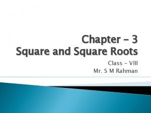 Chapter 3 Square and Square Roots Class VIII