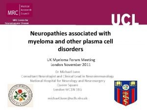 MRC Centre for Neuromuscular Disease Neuropathies associated with
