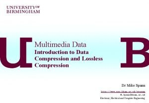 Multimedia Data Introduction to Data Compression and Lossless