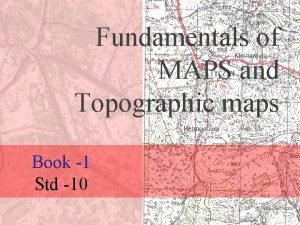 Fundamentals of MAPS and Topographic maps Book 1