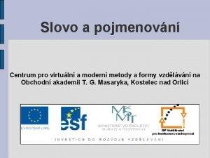 Slovo a pojmenovn Centrum pro virtuln a modern