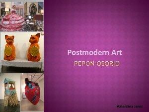 Postmodern Art Valentina Jerez Born in San Juan