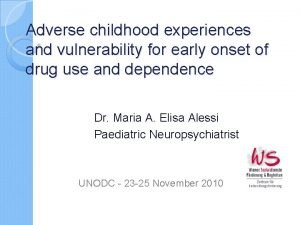 Adverse childhood experiences and vulnerability for early onset