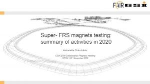 Super FRS magnets testing summary of activities in