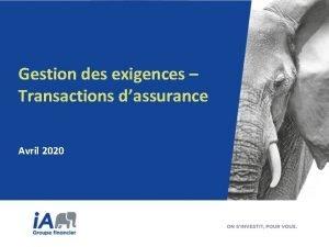 Gestion des exigences Transactions dassurance Avril 2020 Gestion